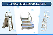 Best Above Ground Pool Ladders: {Things Need To Know Before Buy}