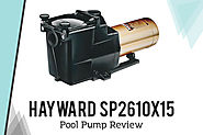 Hayward SP2610X15 Pool Pump Review: {Things Need To Know Before Buy}