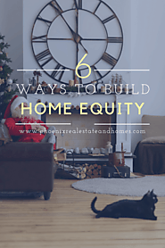 6 Ways to Increase and Build your Home Equity