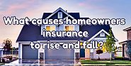What Causes Homeowner's Insurance to Rise and Fall