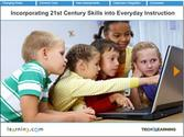 techLEARNING.com | Incorporating 21st Century Skills into Everyday Instruction
