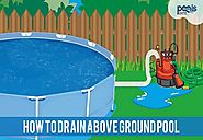 How to Drain Above Ground Pool: Everything You Need to Know