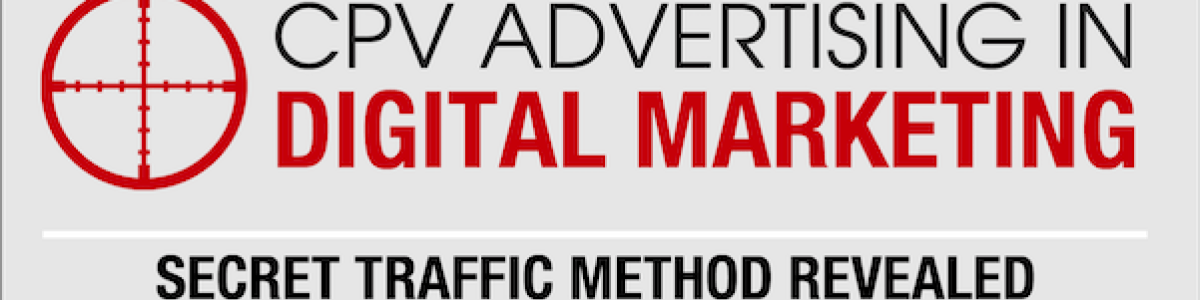 Headline for CPV Advertising Via Best Ad Networks And Their Targeting Options