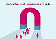 How to Attract Right Candidates on a Budget – resumemantra – Medium