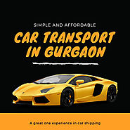 Way to achieve immediate car transport service in Gurgaon