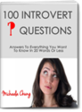 100 Introvert Questions: Answers To Everything You Want to Know in 20 Words or Less