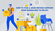 How to Find a Good Packers and Movers from Bangalore to Delhi?