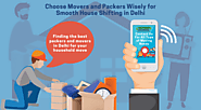 Choose Movers and Packers Wisely for Smooth House Shifting in Delhi | Rewardbloggers.com