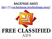 Backpage Ames - We make sure to reach you anywhere and everywhere