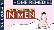 How to Prevent Nightfall, Wet Dream Problem in Men, Best Home Remedies?