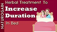 Herbal Treatment to Increase Duration in Bed, Premature Ejaculation Cure