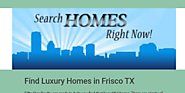 Find Luxury Homes in Frisco TX