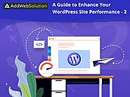 A Guide to Enhance Your WordPress Site Performance - 2