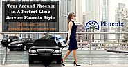 Phoenix Limo Deals: Tour Around Phoenix in A Perfect Limo Service Phoenix Style