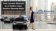 Tour Around Phoenix in A Perfect Limo Service Phoenix Style – Limo Service Phoenix
