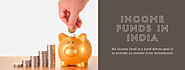 Income funds india |Meaning & Eavaluation of income fund| WealthBucket |