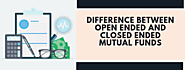 10 basic difference between open ended and closed ended mutual funds