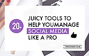 20+ Must-Have Tools For Savvy Social Media Managers In 2016