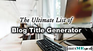 7 Free Blog Post Title Generators & Analyzer for more Traffic
