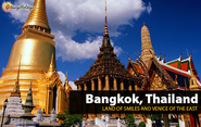 Bangkok, Thailand: Land of Smiles and Venice of the East