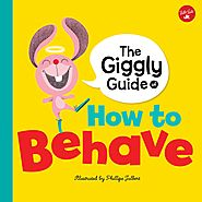 The Giggly Guide: How to Behave
