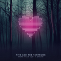 Fitz & The Tantrums – The Walker