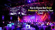 How You Can Choose Finest Event Production Company for You