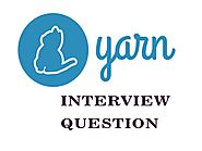 Yarn Interview Questions 2018 - Online Interview Questions