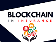 Blockchain In Insurance | How Blockchain Used In Insurance Industry