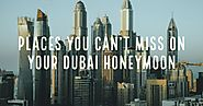 Honeymoon Trip to Dubai | Dubai Tour Packages