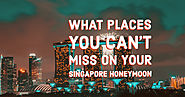 Singapore Honeymoon Packages | Singapore Tour Package for Couple
