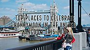 United Kingdom honeymoon packages | Antilog Vacations