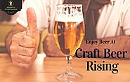 The Best things you can do at Craft Beer Rising