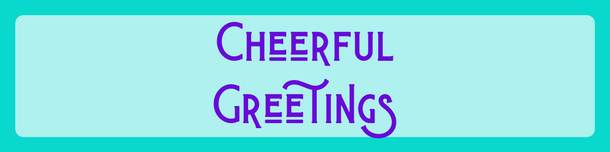 Headline for Cheerful Greetings eCards