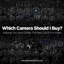 Best DSLR for Video Shooting - Find the Perfect DSLR Video Camera for You