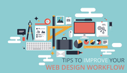 Tips to Improve Your Web Design Workflow