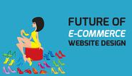 Future of E-commerce Website Design in India