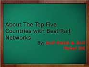 To Know Countries with Best Rail Networks - Arif Patel UK