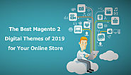 The Best Magento 2 Digital Themes of 2019 for your Online Store