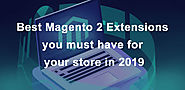 The Best Magento 2 Extensions in 2019 for Your Store - Blog
