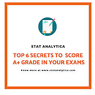 Top 6 Secrets To Score High Grades In Your Exam : Statanalytica