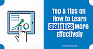 Top 5 Tips on How to Learn Statistics More Effectively