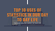Top 10 Interesting Uses Of Statistics In Our Day to Day Life