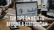 Top Tips on How to Become a Statistician - Statanalytica