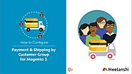 Magento 2 Payment & Shipping by Customer Group by Meetanshi
