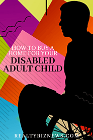 Buy An Owner-Occupied Home For Your Disabled Adult Child - Storytelling