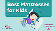 Best Mattress For Kids - To Sleep Healthy