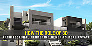 How the Role of 3D Architectural Rendering Benefits Real Estate
