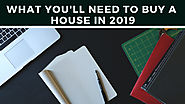 Website at http://blog.keytothebay.com/tri-valley-home-buyers/what-youll-need-to-buy-a-house-in-2019/