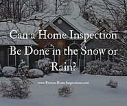 Can a Home Inspection Be Done in the Rain or Snow?